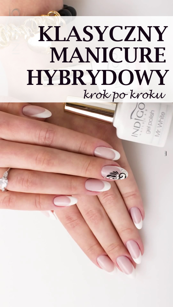 Jak zrobić manicure hybrydowy \u2013 MLECZNY FRENCH