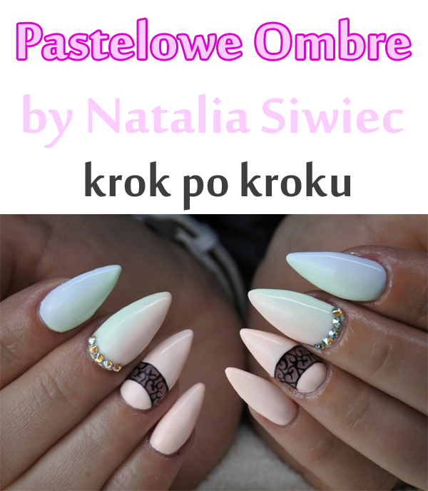 Pastelowe Ombre By Natalia Siwiec