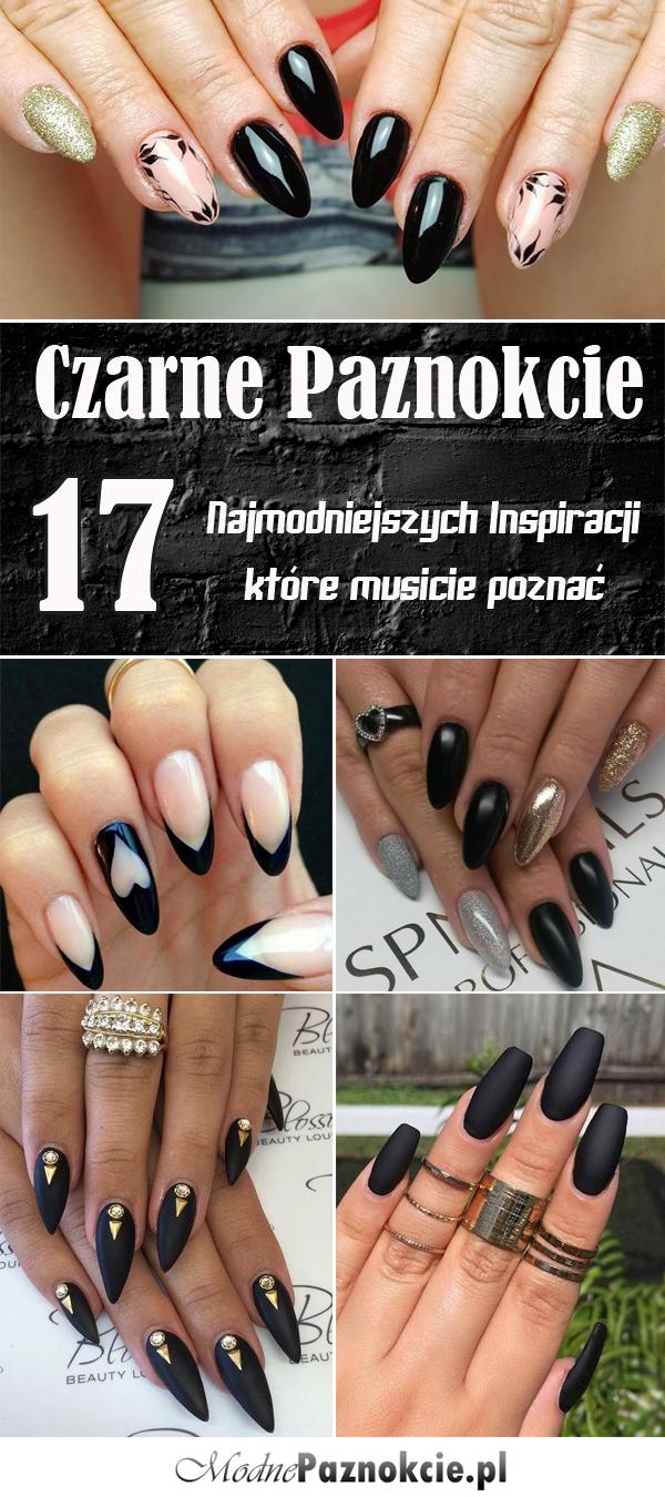 Czarny Manicure W 17 Odslonach Najmodniejsze Inspiracje Na