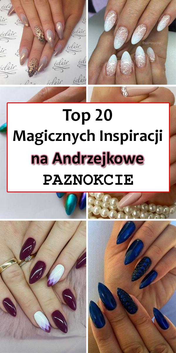 Top 20 Magicznych Inspiracji Na Andrzejkowe Paznokcie