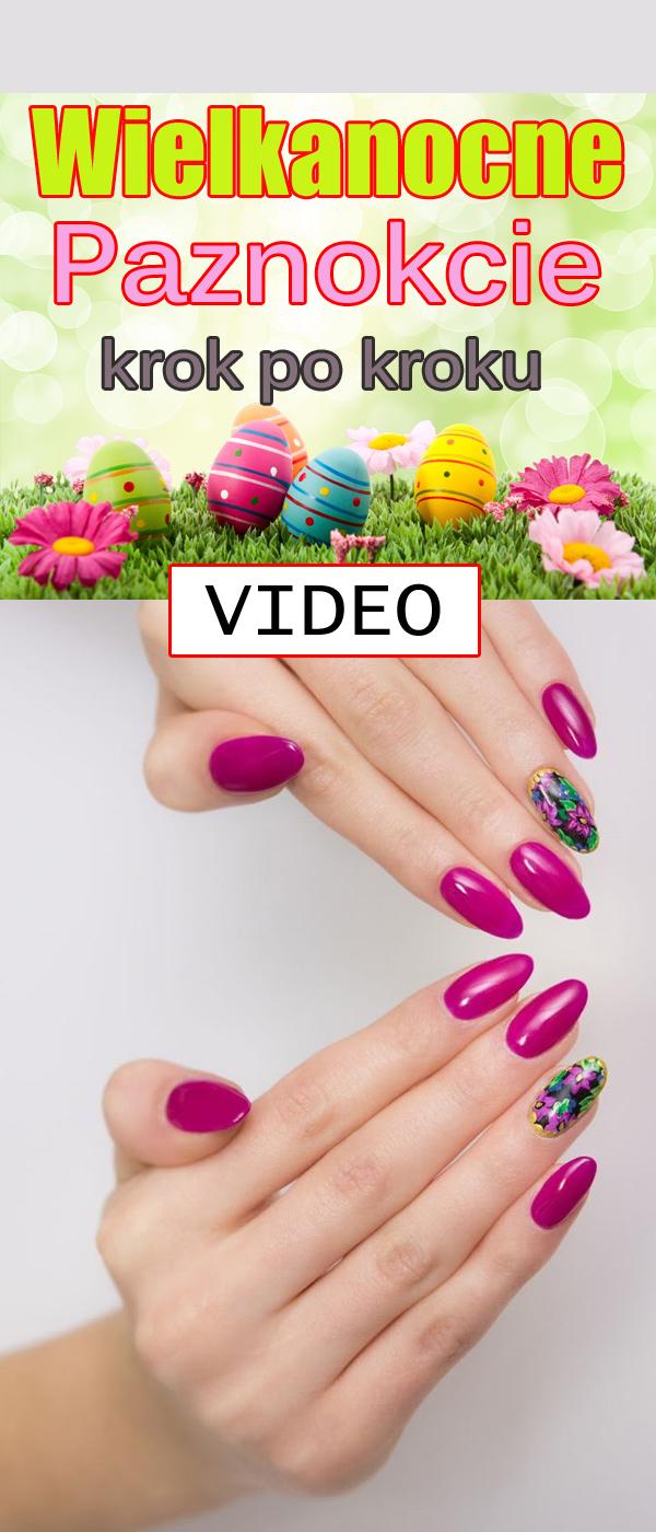 Piękne I Stylowe Wielkanocne Paznokcie Krok Po Kroku Video