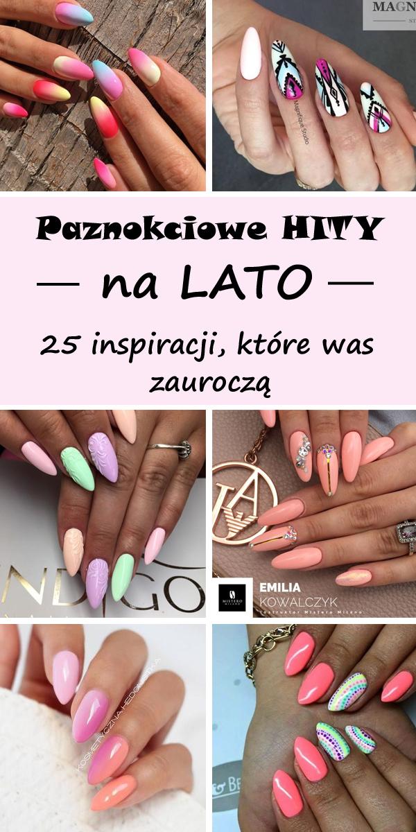 Hit Na Lato 2018 Top Inspiracje Na Paznokcie Które Was Zauroczą
