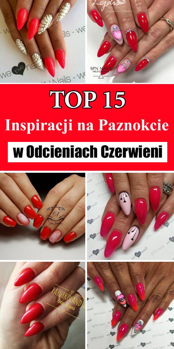 Top 15 Inspiracji Na Paznokcie W Odcieniach Czerwieni