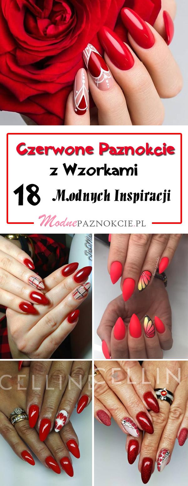 Czerwone Paznokcie Z Wzorkami 18 Modnych Inspiracji