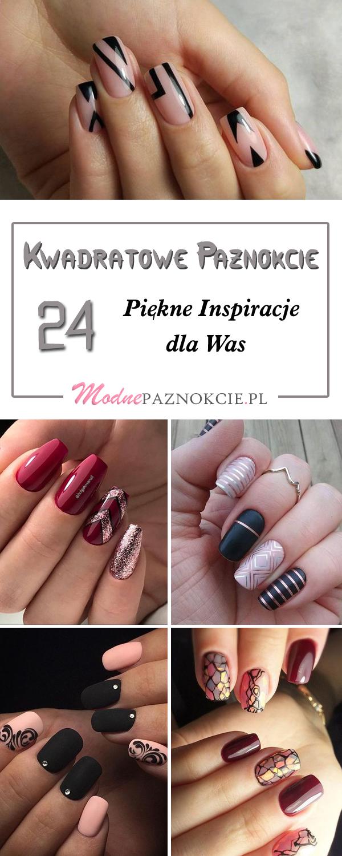 Kwadratowe Paznokcie 24 Modne Inspiracje Na Manicure