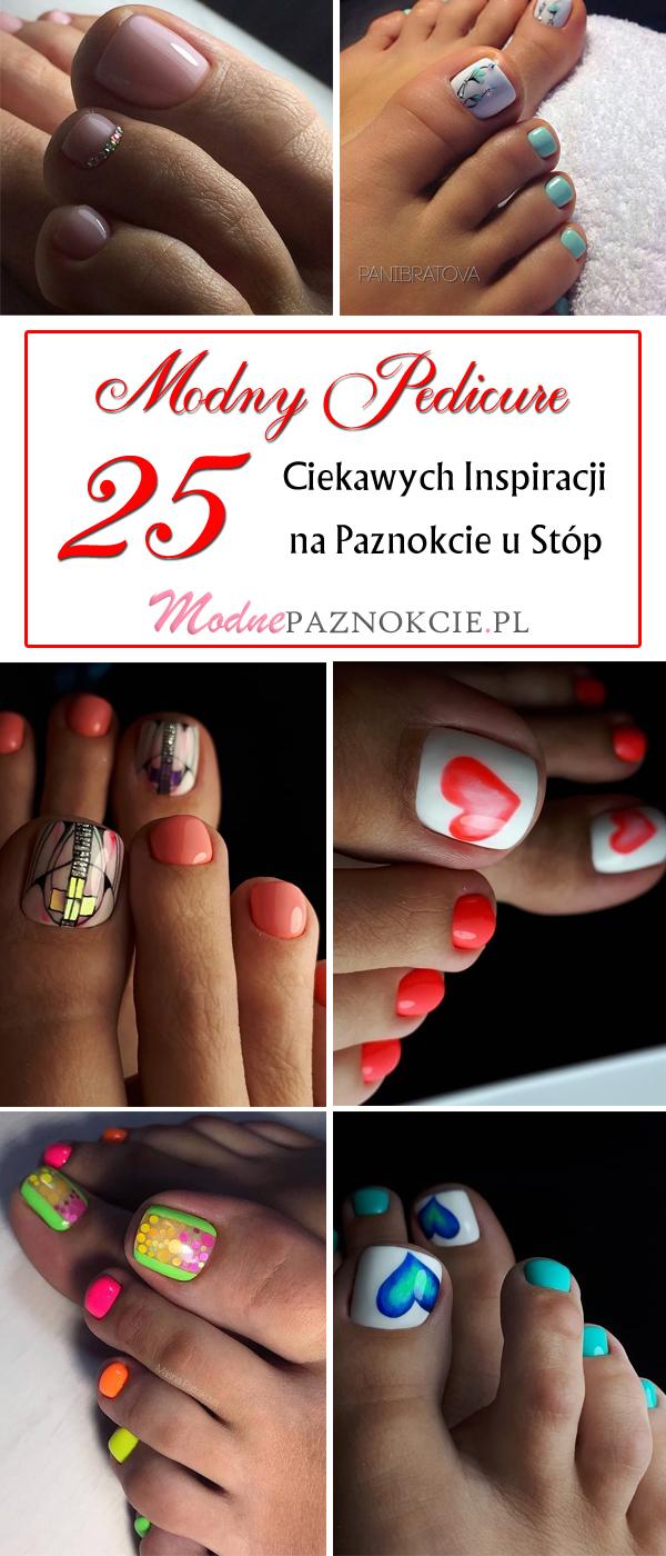 Modny Pedicure 25 Ciekawych Inspiracji Na Paznokcie U Stop