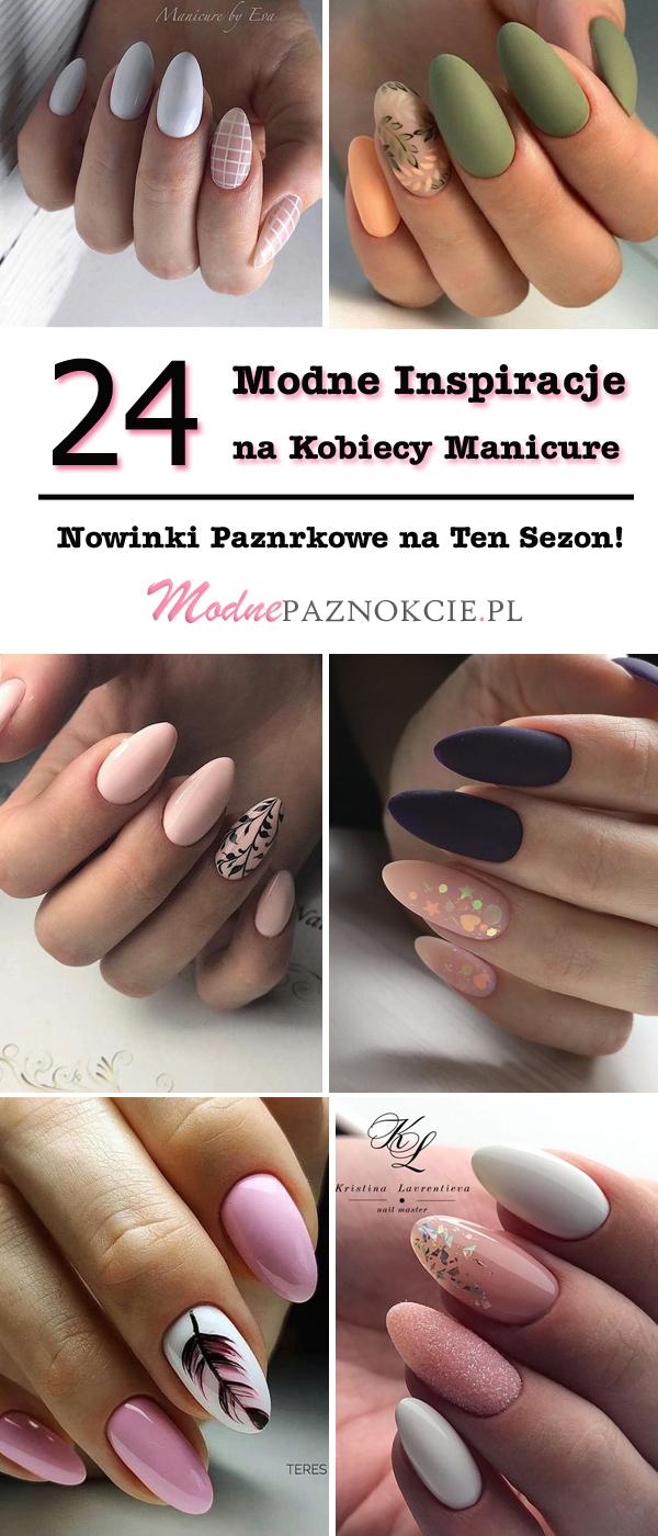 a2ed8e00284a2 24 Modne Inspiracje na Kobiecy Manicure - Nowinki Pazurkowe na Ten ...